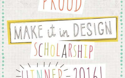 Make it in Design Scholarship Wrap-up