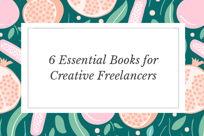6 Essential Books for the Creative Freelancers